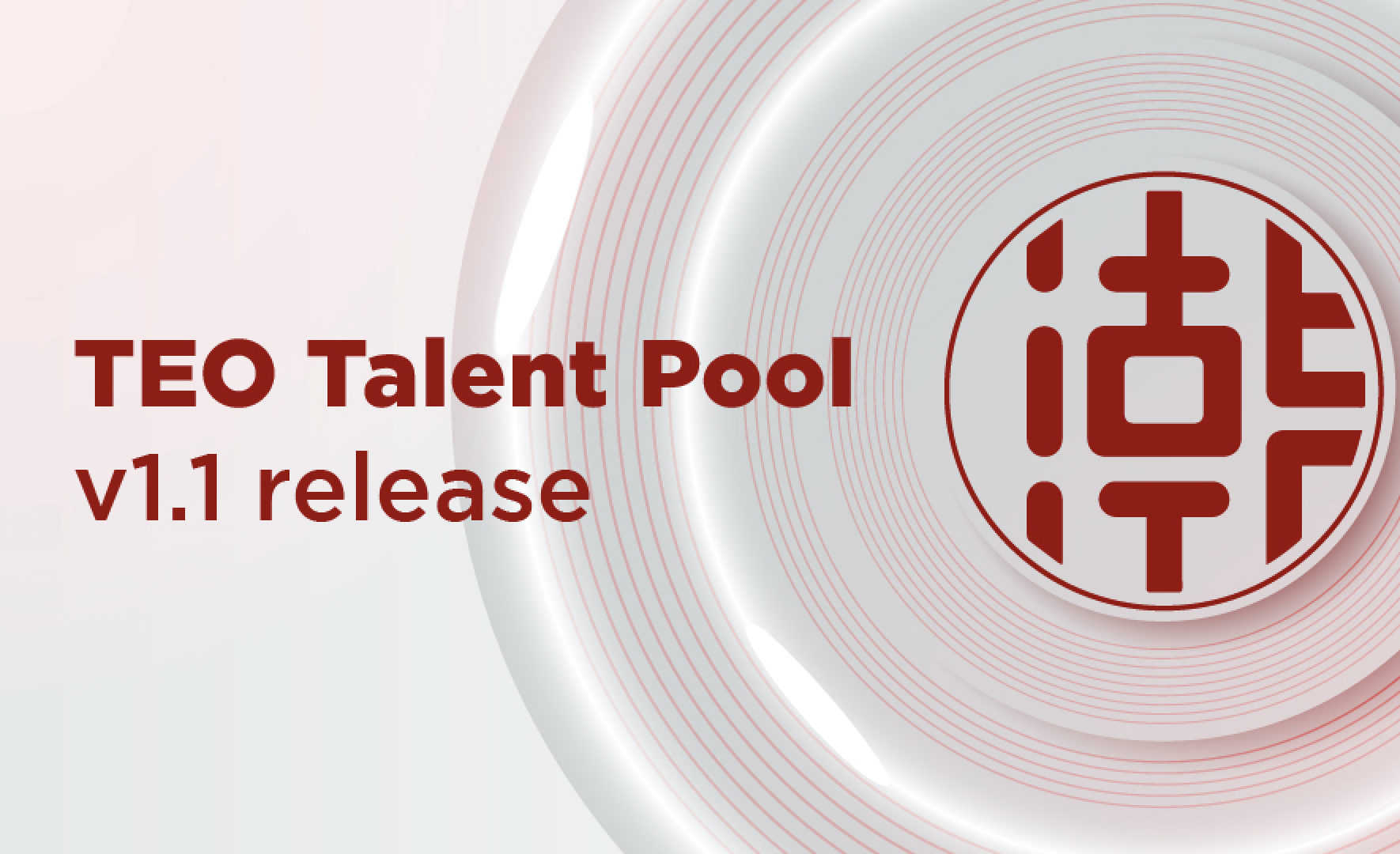 We are pleased to announce the launch of TEO Talent Pool v1.1